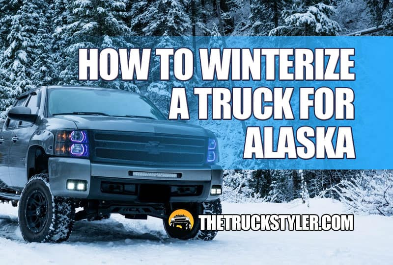 How to Winterize a Truck for Alaska