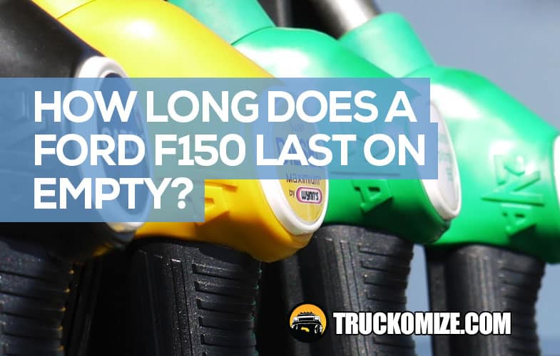 how long does a ford f150 last on empty
