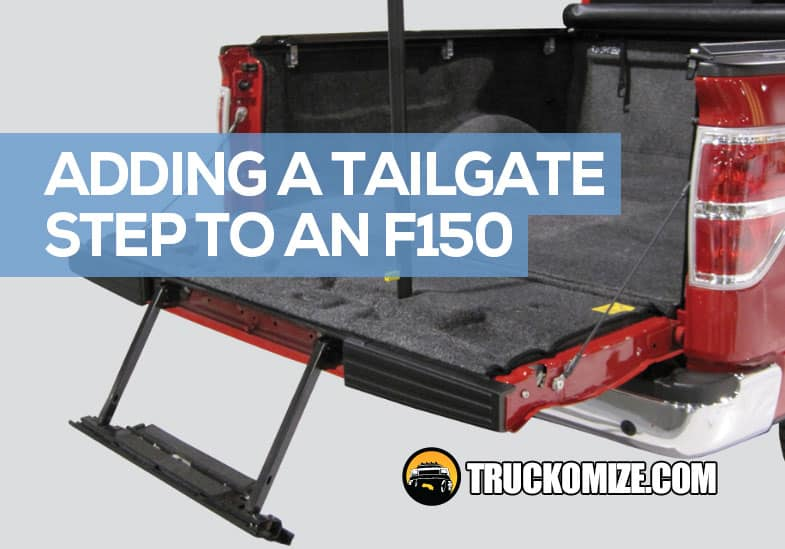 can I add a tailgate step to my F150