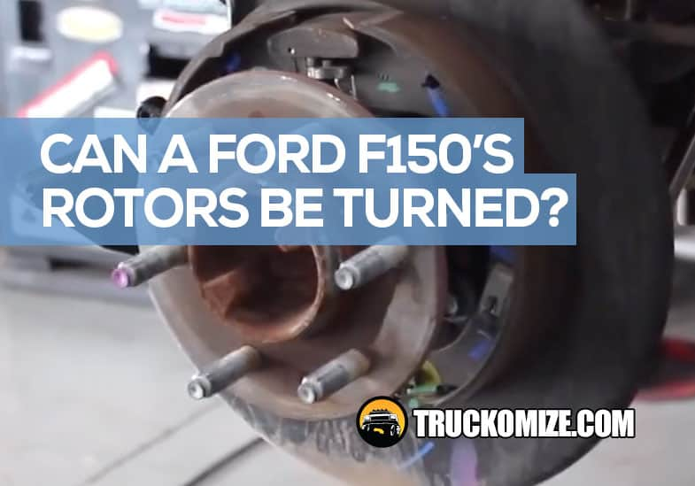 can ford f150 rotors be turned