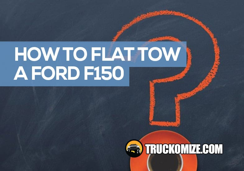 How to Flat Tow an F150 4x4