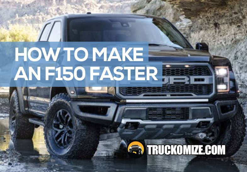 how to make an f150 faster